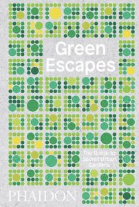 Green Escapes. The Guide to Secret Urban Gardens. Book Cover